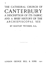 Cathedral Church of Canterbury: A Description of Its Fabric & a Brief History of the Archiepiscopal See