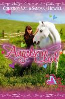 Angels Club  Middle Grade Novel   Horses  Kids  Friendship  Bullying and Ethnic Diversity  PDF