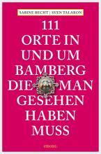 111 Orte in und um Bamberg  die man gesehen haben muss PDF
