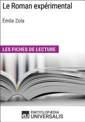 Le Roman expérimental d'Émile Zola: Les Fiches de lecture d'Universalis