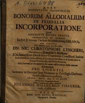 Dissertatio Inauguralis, De Bonorum Allodialium In Feudalia Incorporatione