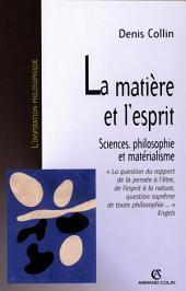 La matière et l'esprit: Sciences, philosophie et matérialisme