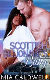 Scottish Billionaire's Baby (BWWM Contemporary Romance)