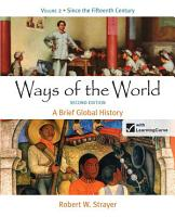 Ways of the World  A Brief Global History  Volume II  Since 1500 PDF