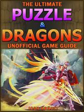 Puzzle & Dragons Game Guide: Beat Your Opponents & Get Tons of Coins!