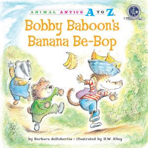 Bobby Baboon s Banana Be Bop