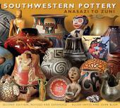 Southwestern Pottery: Anasazi to Zuni, Edition 2