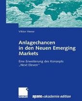 """Anlagechancen in den Neuen Emerging Markets: Eine Erweiterung des Konzepts """"Next Eleven"""""""