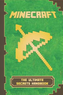 Minecraft: The Ultimate Secrets Handbook: The Ultimate Minecraft Secret Book. Minecraft Game Tips & Tricks, Hints and Secrets.