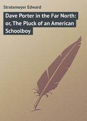 Dave Porter in the Far North: or, The Pluck of an American Schoolboy
