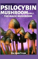 Psilocybin Mushroom Bible the Magic Mushroom PDF