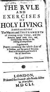 The Rule and Exercises of Holy Living ... The Second Edition