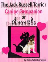 The Jack Russell Terrier Canine Companion Or Demon Dog PDF