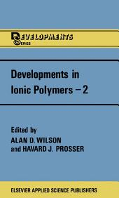 Developments in Ionic Polymers—2