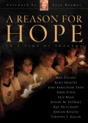 A Reason For Hope In A Time Of Tragedy Book PDF
