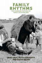 Family Rhythms: The changing textures of family life in Ireland