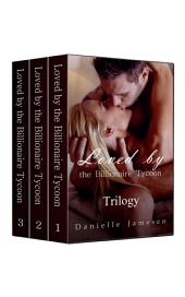 Loved by the Billionaire Tycoon Trilogy Boxed Set