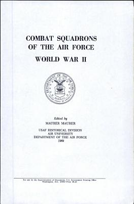 Combat Squadrons of the Air Force  World War II  PDF