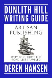 Artisan Publishing: Why to Choose the Road Less Traveled