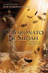 O Baronato de Shoah - A Canção do Silêncio
