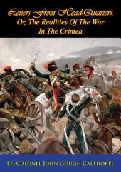 Letters From Head-Quarters: Or, The Realities Of The War In The Crimea [Illustrated Edition]