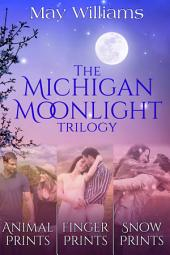 The Michigan Moonlight Trilogy: Animal Prints, Snow Prints, & Finger Prints: Sweet Small Town Contemporary Romance Bundle
