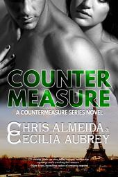Countermeasure: A Romantic Suspense Novel in the Countermeasure Series