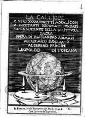 La Calliope o vero 50 sonetti morali con altrettanti documenti fondati sopra sentenze della Scrittura Sacra opera di Alessandro Adimari Accademico Suogliato al serenis. principe Leopoldo di Toscana