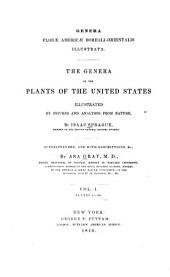 The Genera of the Plants of the United States Illustrated from Nature: Volume 1