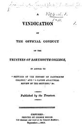 A vindication of the official conduct of the trustees of Dartmouth College, in answer to Sketches of the History of Dartmouth College ... Published by the trustees