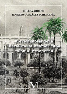 Breve historia de la literatura latinoamericana colonial y moderna PDF