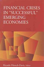 "Financial Crises in ""Successful"" Emerging Economies"