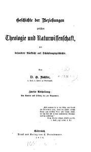 Geschichte der Beziehungen zwischen Theologie und Naturwissenschaft  mit besondrer R  cksicht auf Sch  pfungsgeschichte PDF
