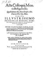 Acta Colloquij Montis Belligartensis: Quo habitum est, Anno Christi 1586. ... Praeside ... Friderico, Comite Wirtembergico ... Avthoritate [ejusdem] nunc ... publicata