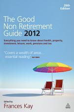 The Good Non Retirement Guide 2012