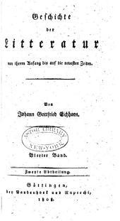 Geschichte der Litteratur von ihren Anfang bis auf die neuesten Zeiten: Band 4,Teil 2