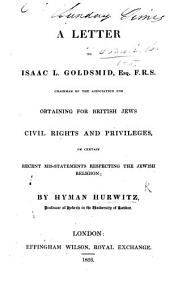 A Letter to Isaac L. Goldsmid ... on Certain Recent Mis-statements Respecting the Jewish Religion