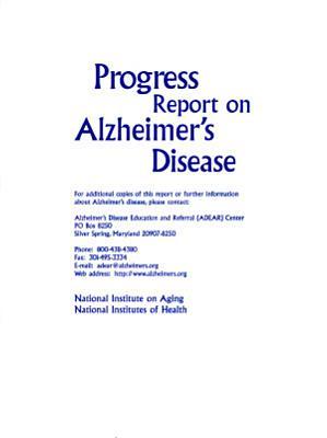 Progress Report on Alzheimer's Disease