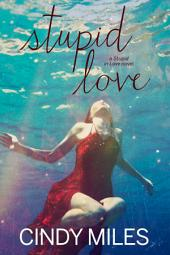 Stupid Love (New Adult Romance)
