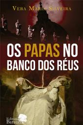 Os Papas no banco dos réus