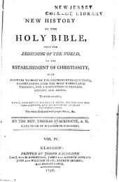 A New History of the Holy Bible: From the Beginning of the World, to the Establishment of Christianity. With Answers to Most of the Controverted Questions, Dissertations Upon the Most Remarkable Passages, and a Connection of Profane History All Along. To which are Added, Notes, Explaining Difficult Texts, Rectifying Mis-translations, and Reconciling Seeming Contradictions, Volume 4