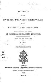 Inventory of the Pictures, Drawings, Etchings &c. in the British Fine Arts Collections ... Being for the Most Part the Gift of John Sheepshanks