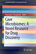 Cave Microbiomes  A Novel Resource for Drug Discovery PDF