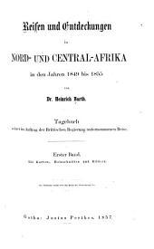 Reisen und Entdeckungen in Nord- und Central-Afrika in Den Jahren 1849 Bis 1855: Volume 1
