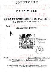 Histoire ecclésiastique de la ville d'Abbeville au diocèse d'Amiens