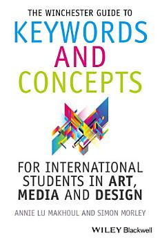 The Winchester Guide to Keywords and Concepts for International Students in Art  Media and Design PDF