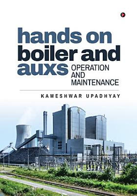 Hands on Boiler and Auxs Operation and Maintenance PDF