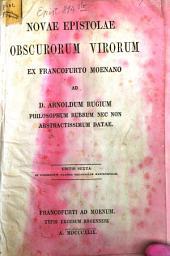 Novae epistolae obscurorum virorum ex Francofurto Moenano ad S. Arnoldum Rugium