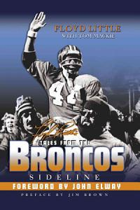Floyd Little s Tales from the Broncos Sideline PDF