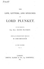 The Life, Letters, and Speeches of Lord Plunket: Volume 1